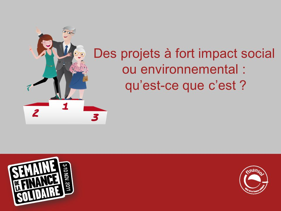 Des projets à fort impact social ou environnemental : qu'est-ce que c'est ?