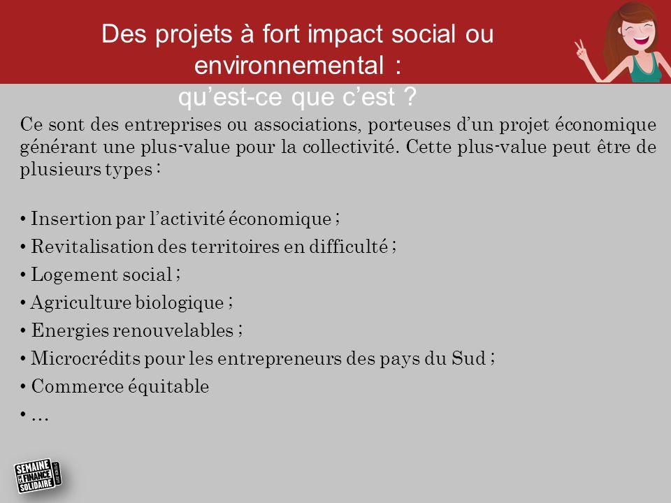 Des projets à fort impact social ou environnemental : qu'est-ce que c'est ? Ce sont des entreprises ou associations, porteuses d'un projet économique