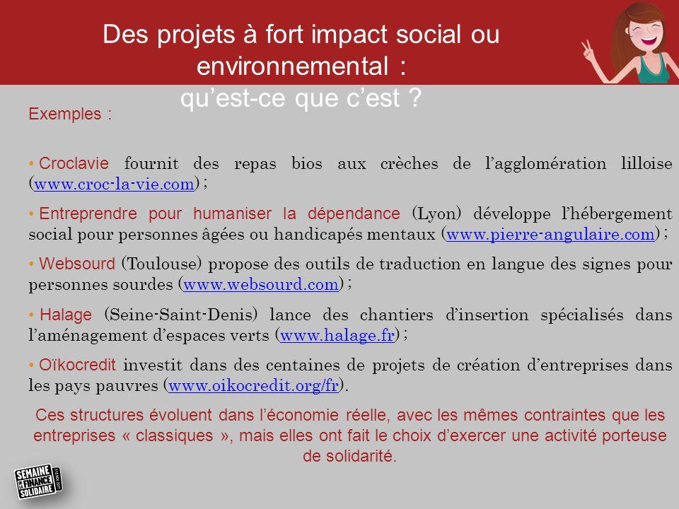 Des projets à fort impact social ou environnemental : qu'est-ce que c'est ? Exemples : • Croclavie fournit des repas bios aux crèches de l'agglomérati