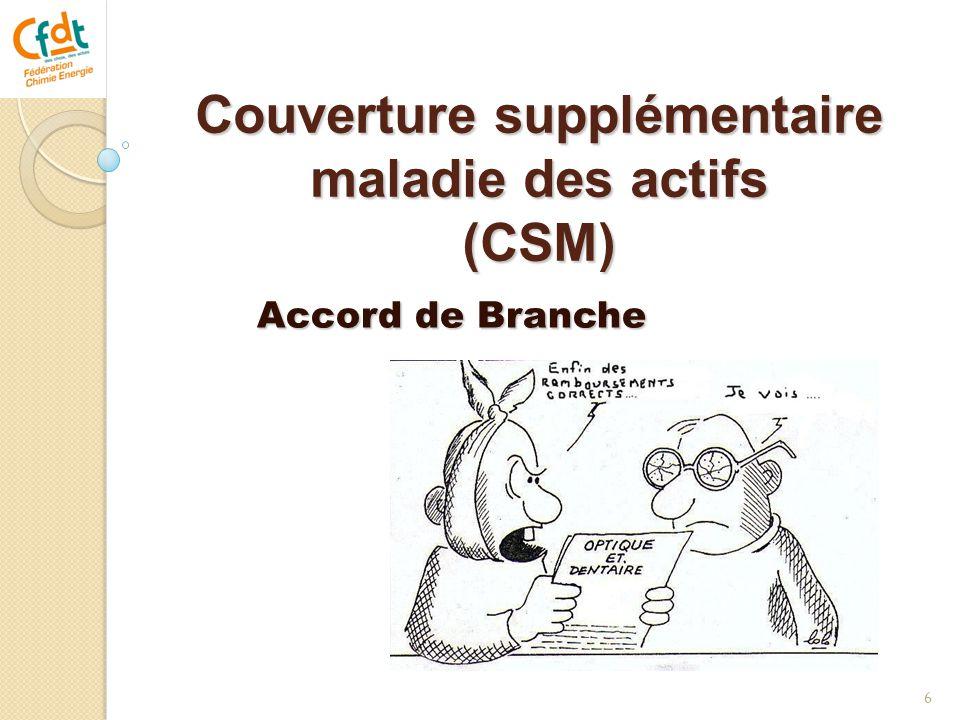 Couverture supplémentaire maladie des actifs (CSM) 6 Accord de Branche