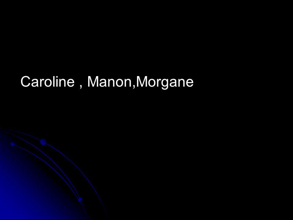 Caroline, Manon,Morgane