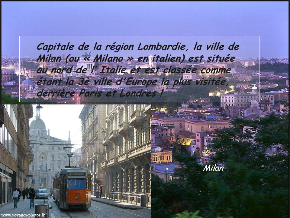 Capitale de la région Lombardie, la ville de Milan (ou « Milano » en italien) est située au nord de l' Italie et est classée comme étant la 3è ville d