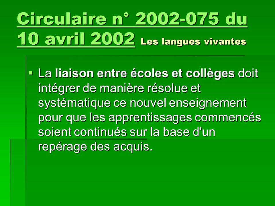 Circulaire n° 2002-075 du 10 avril 2002Circulaire n° 2002-075 du 10 avril 2002 Les langues vivantes Circulaire n° 2002-075 du 10 avril 2002  La liais