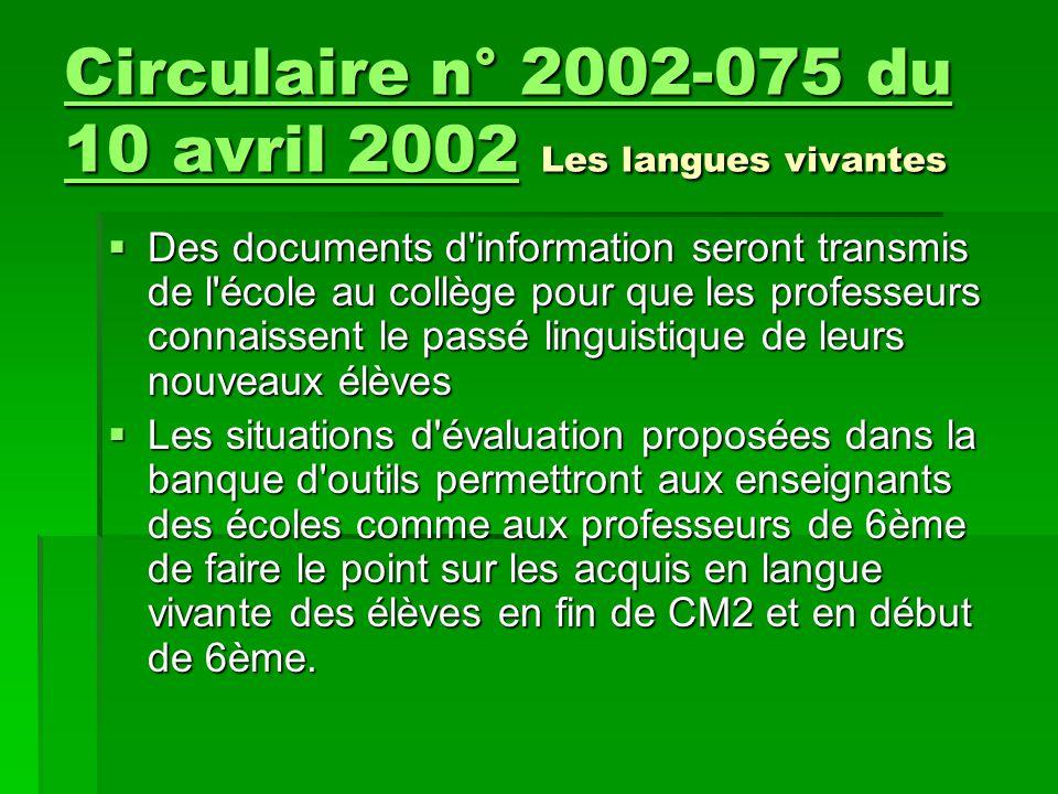  Des documents d'information seront transmis de l'école au collège pour que les professeurs connaissent le passé linguistique de leurs nouveaux élève