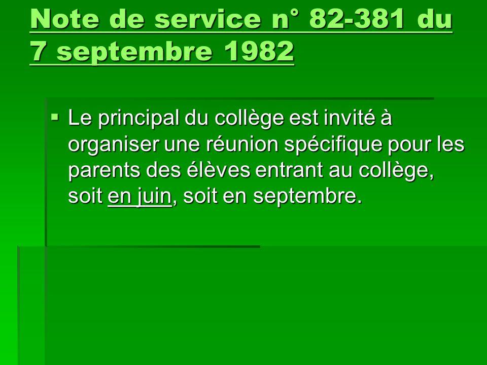  Le principal du collège est invité à organiser une réunion spécifique pour les parents des élèves entrant au collège, soit en juin, soit en septembr