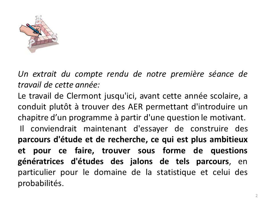 Un extrait du compte rendu de notre première séance de travail de cette année: Le travail de Clermont jusqu ici, avant cette année scolaire, a conduit plutôt à trouver des AER permettant d introduire un chapitre d'un programme à partir d une question le motivant.