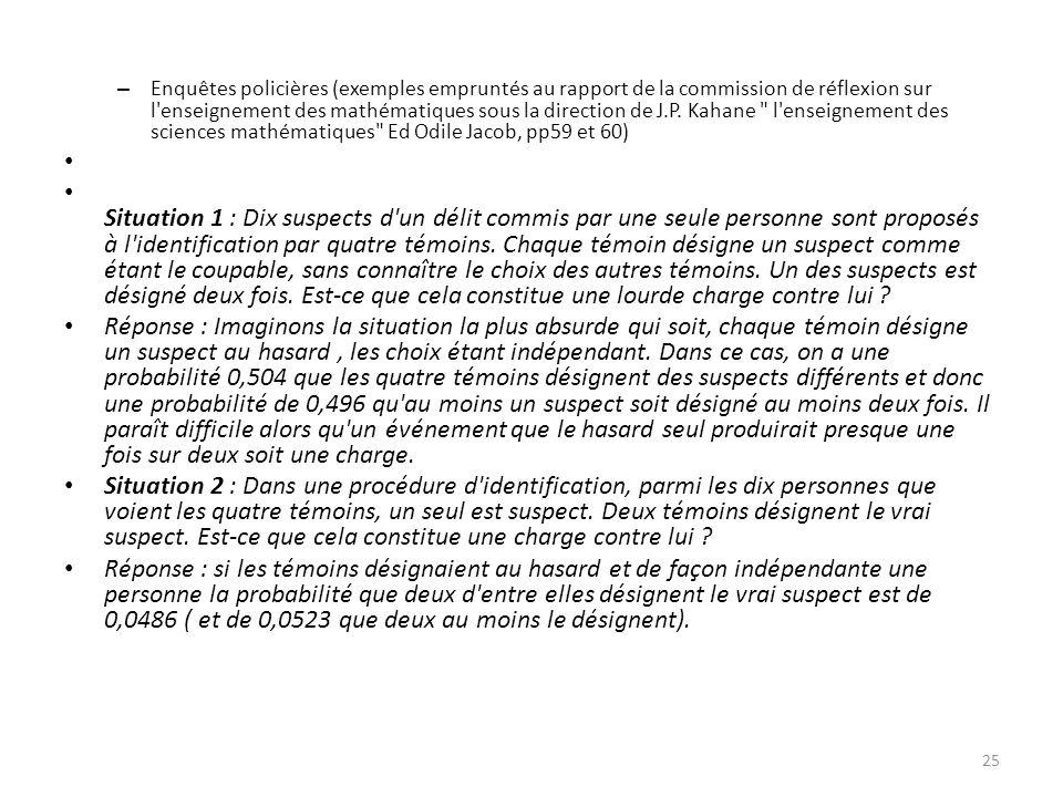 – Enquêtes policières (exemples empruntés au rapport de la commission de réflexion sur l enseignement des mathématiques sous la direction de J.P.