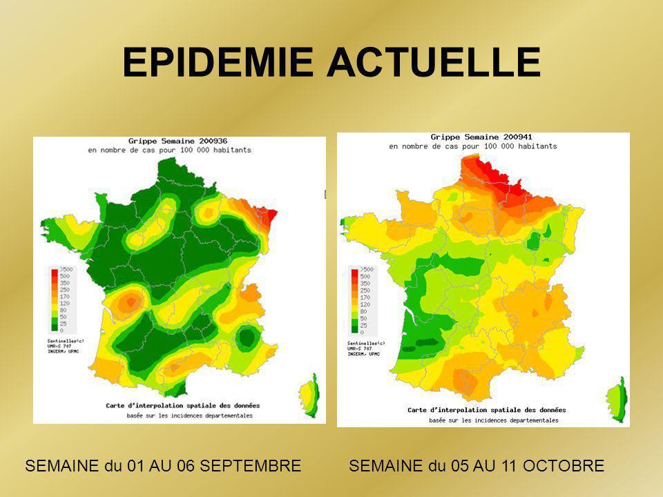 EPIDEMIE ACTUELLE SEMAINE du 01 AU 06 SEPTEMBRESEMAINE du 05 AU 11 OCTOBRE