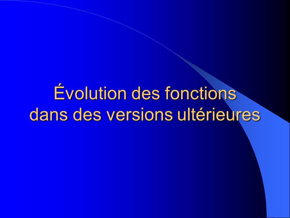 Évolution des fonctions dans des versions ultérieures