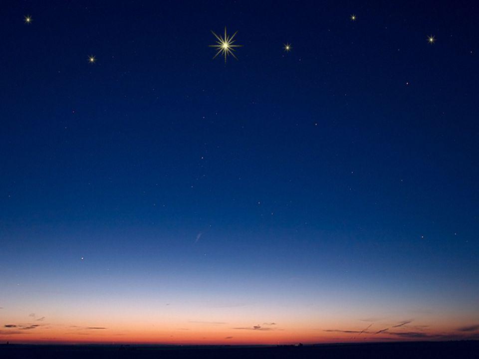 Lève les yeux et regarde: aujourd'hui, pour toi, Une étoile s'est levée au firmament.
