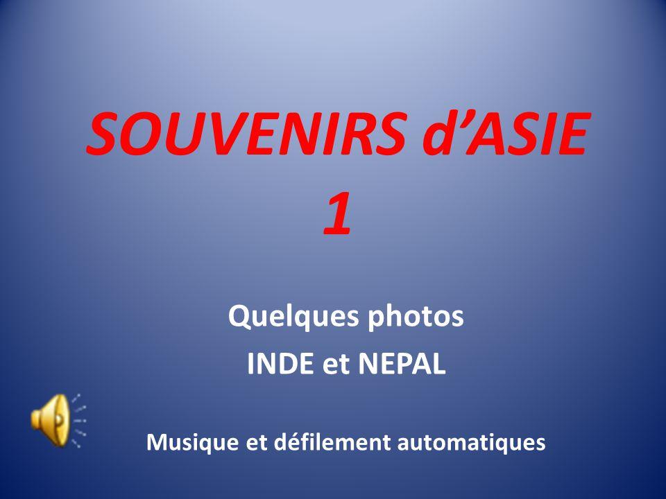 SOUVENIRS d'ASIE 1 Quelques photos INDE et NEPAL Musique et défilement automatiques