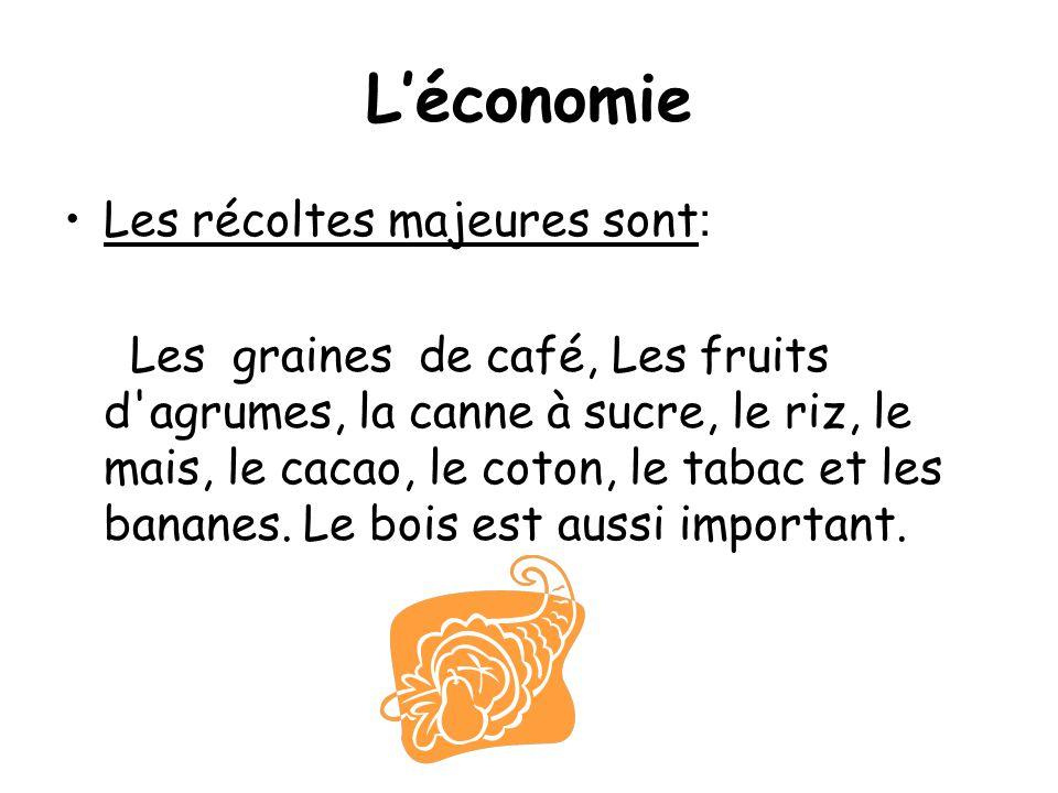 L'économie •Les récoltes majeures sont : Les graines de café, Les fruits d'agrumes, la canne à sucre, le riz, le mais, le cacao, le coton, le tabac et