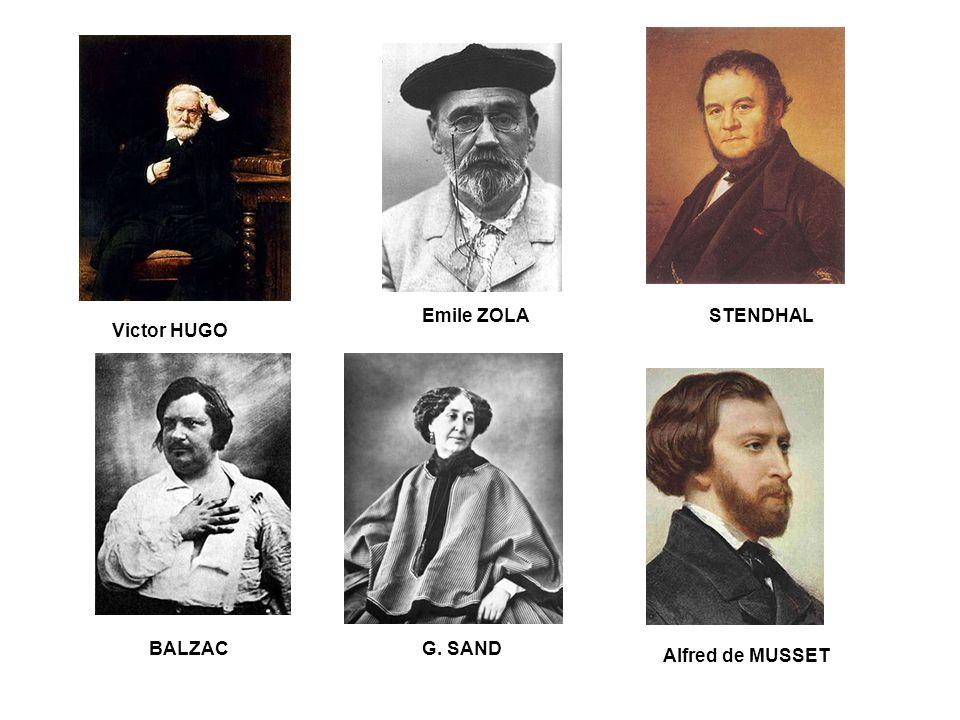 Emile ZOLA Victor HUGO STENDHAL BALZACG. SAND Alfred de MUSSET