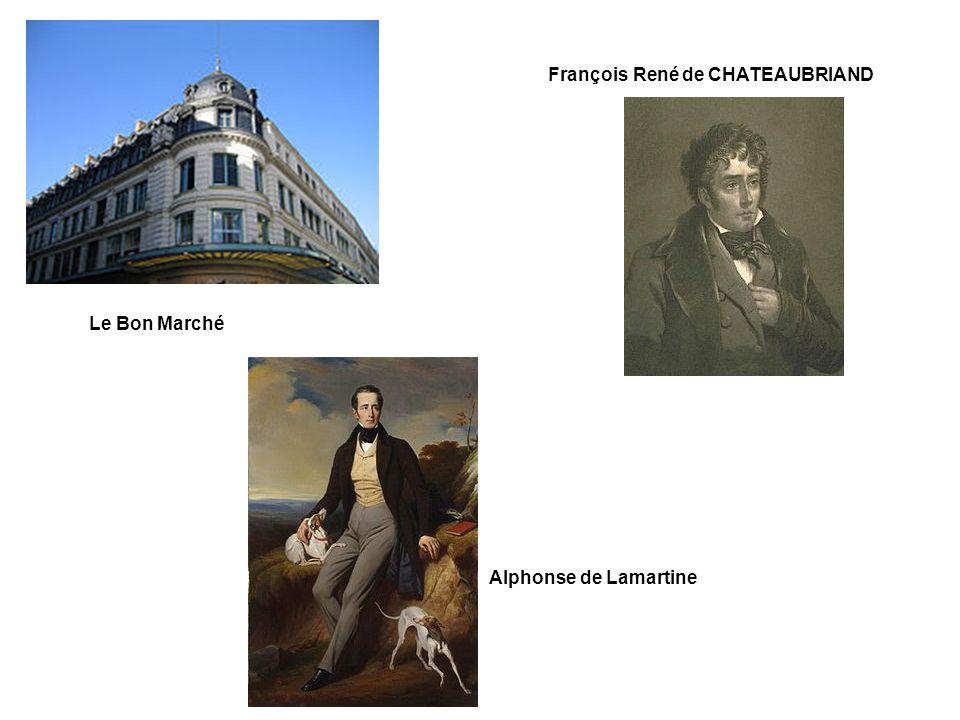 Le Bon Marché François René de CHATEAUBRIAND Alphonse de Lamartine