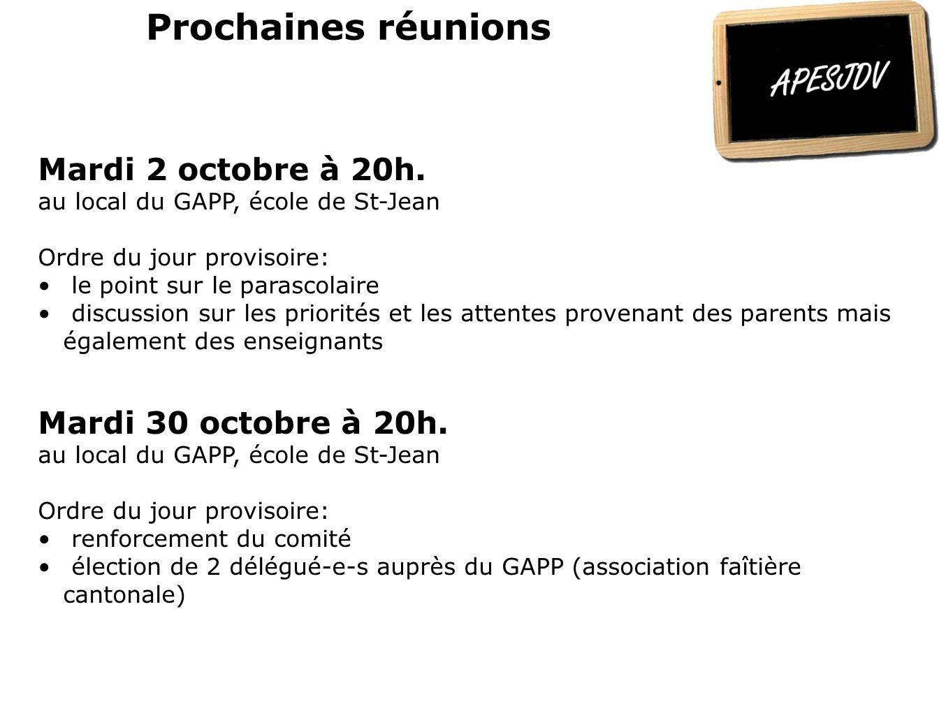 Prochaines réunions Mardi 2 octobre à 20h. au local du GAPP, école de St-Jean Ordre du jour provisoire: • le point sur le parascolaire • discussion su