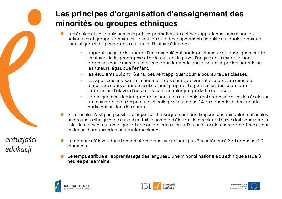 Les principes d'organisation d'enseignement des minorités ou groupes ethniques  Les écoles et les établissements publics permettent aux élèves appart