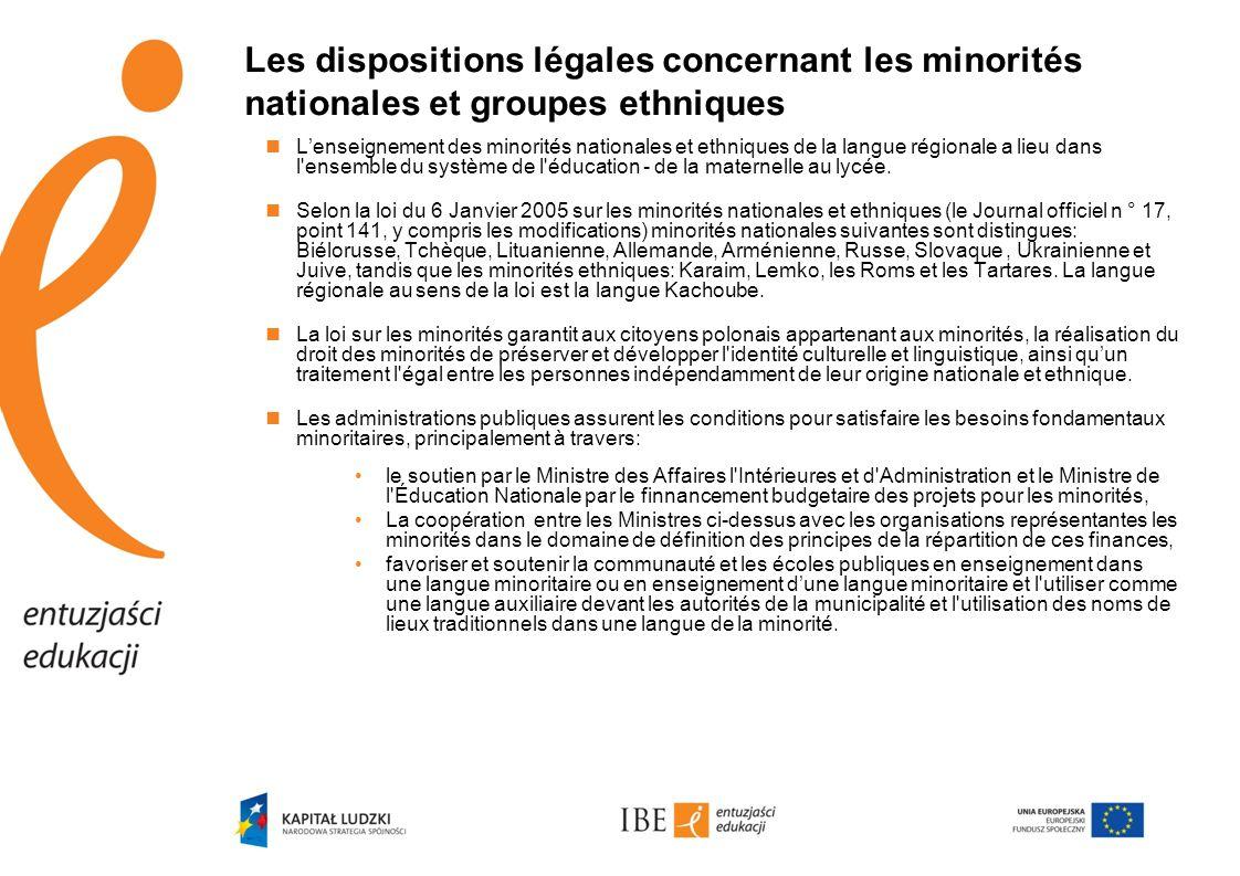 Les dispositions légales concernant les minorités nationales et groupes ethniques  L'enseignement des minorités nationales et ethniques de la langue régionale a lieu dans l ensemble du système de l éducation - de la maternelle au lycée.