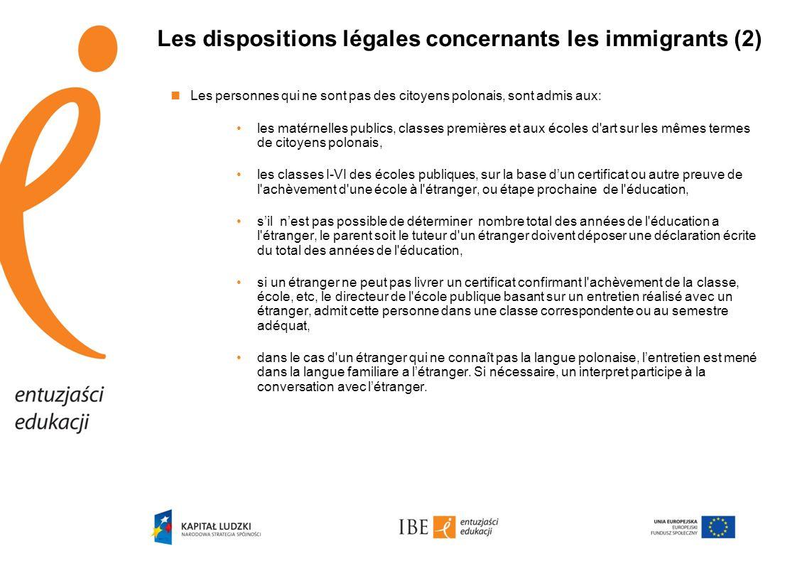 Les dispositions légales concernants les immigrants (2)  Les personnes qui ne sont pas des citoyens polonais, sont admis aux: •les matérnelles public