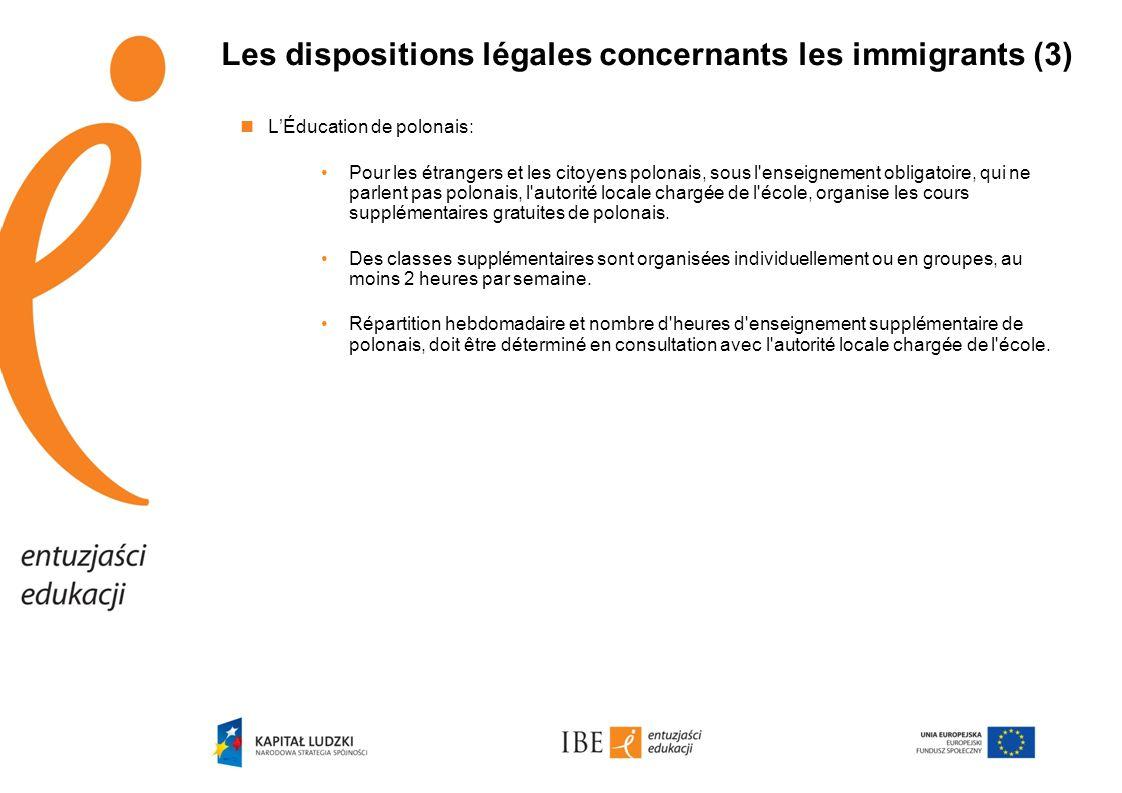 Les dispositions légales concernants les immigrants (3)  L'Éducation de polonais: •Pour les étrangers et les citoyens polonais, sous l'enseignement o