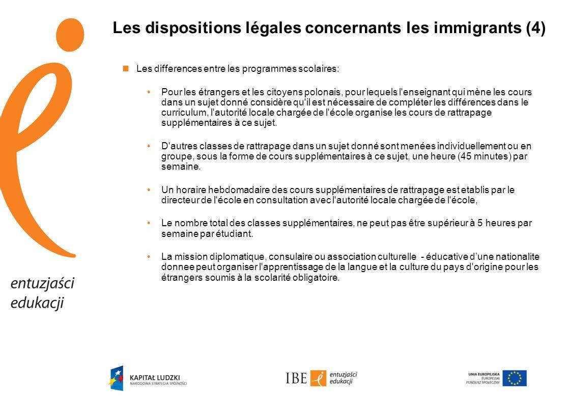Les dispositions légales concernants les immigrants (4)  Les differences entre les programmes scolaires: •Pour les étrangers et les citoyens polonais