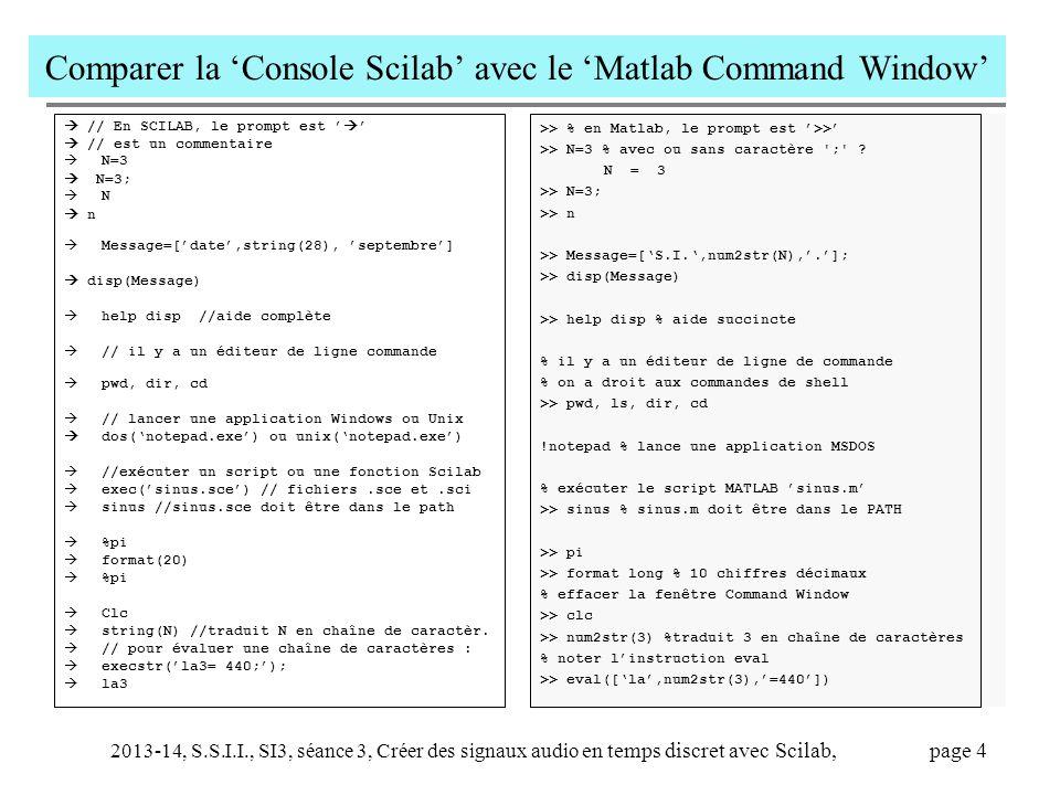 2013-14, S.S.I.I., SI3, séance 3, Créer des signaux audio en temps discret avec Scilab, page 4 Comparer la 'Console Scilab' avec le 'Matlab Command Wi