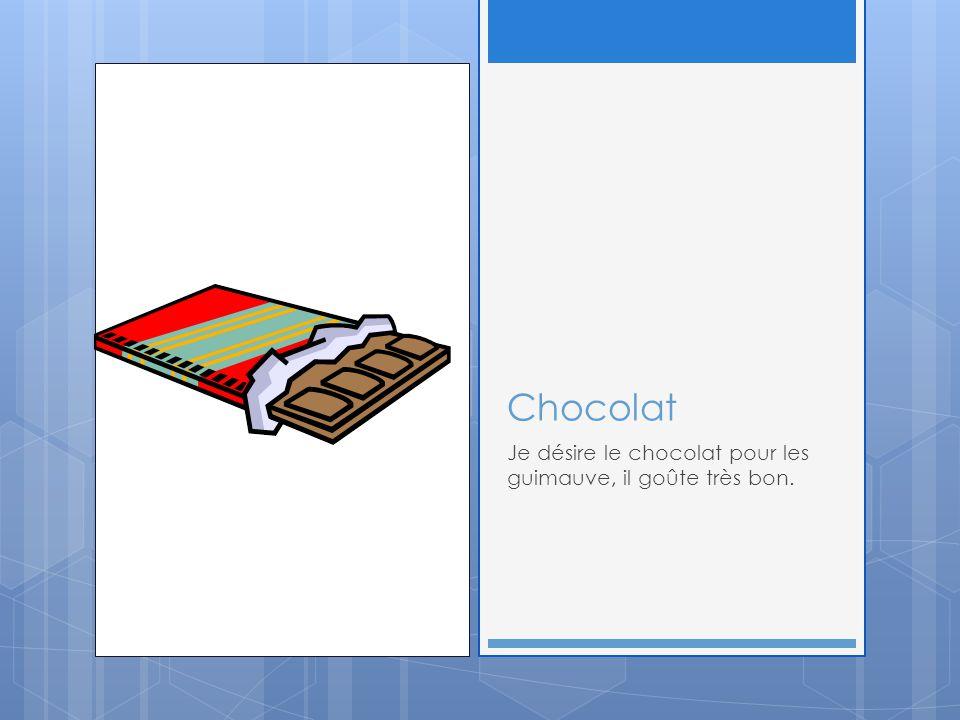 Chocolat Je désire le chocolat pour les guimauve, il goûte très bon.