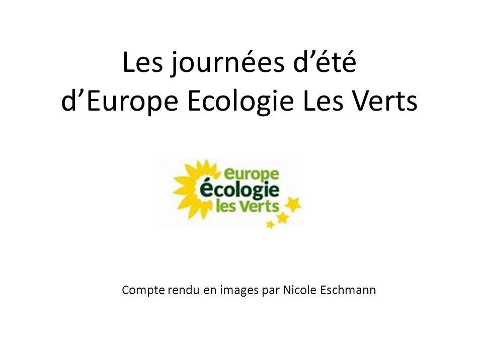 Les journées d'été d'Europe Ecologie Les Verts Compte rendu en images par Nicole Eschmann