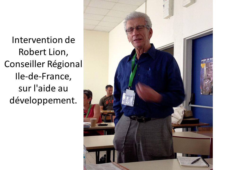 Intervention de Robert Lion, Conseiller Régional Ile-de-France, sur l'aide au développement.