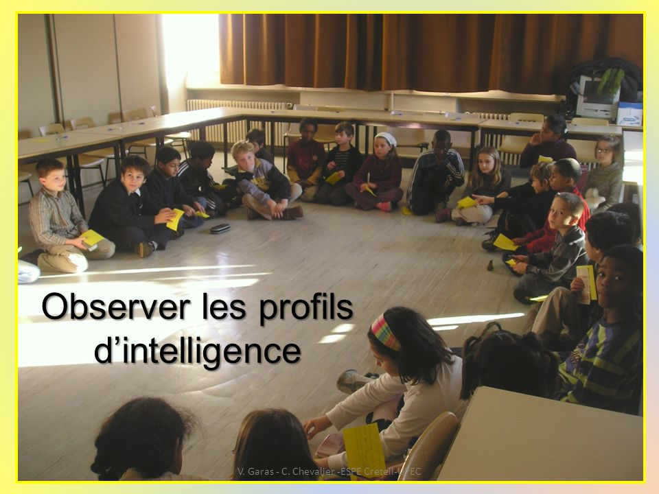 Observer les profils d'intelligence V. Garas - C. Chevalier -ESPE Creteil-UPEC