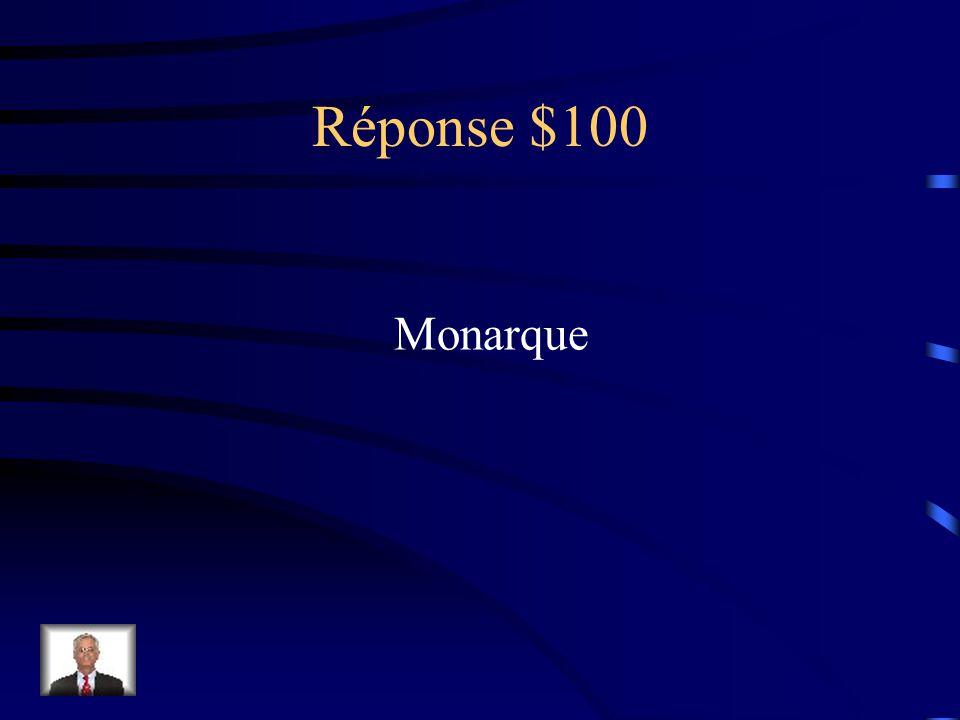 Question 100$ Autre terme pour un roi ou une reine