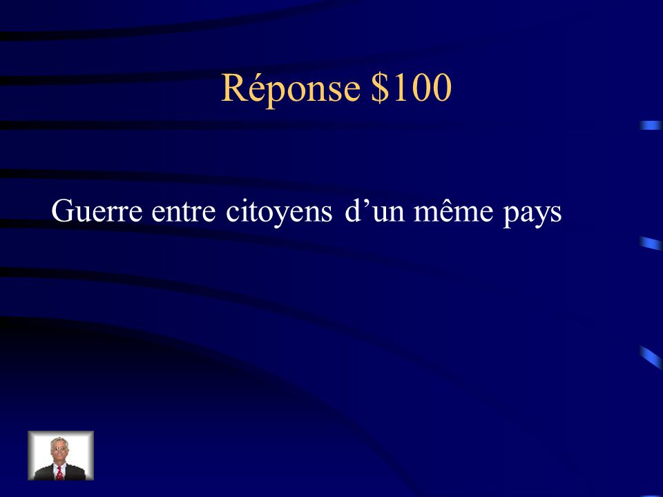 Question 100$ Expliquez la terme Guerre Civile
