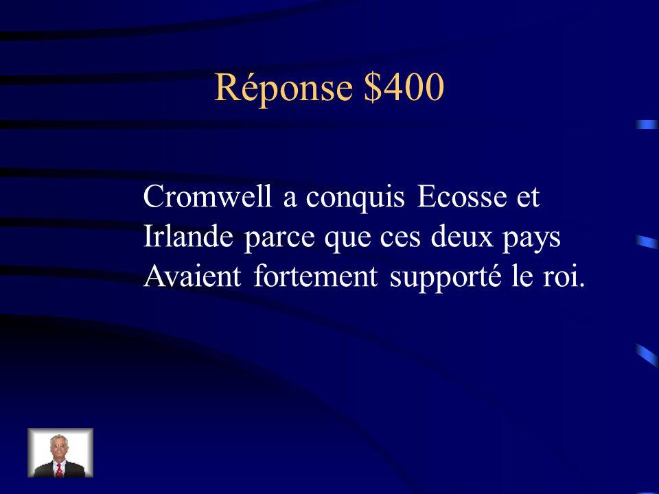 Question 400$ Pourquoi l'armée de Cromwell a t-elle conquis Ecosse et Irlande?