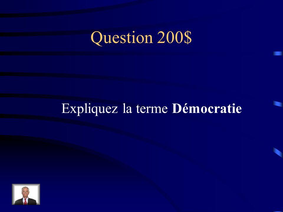 Question 200$ Expliquez la terme Démocratie