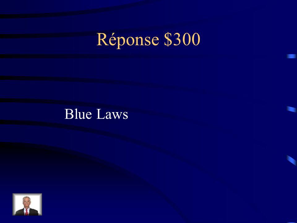 Réponse $300 Blue Laws