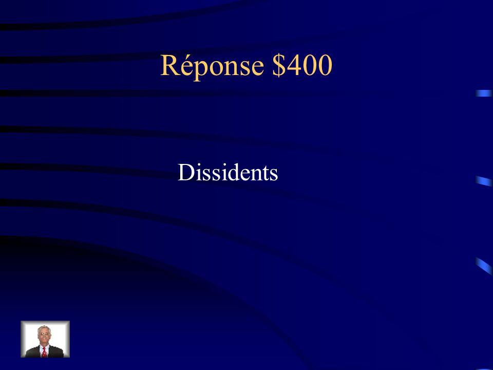 Question 400$ Avoir un opinion différent, être en désaccord; refuser de se conformer a l'Église