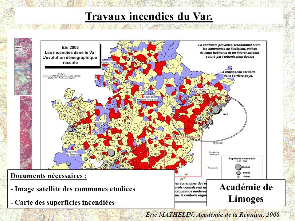 Travaux incendies du Var. Documents nécessaires : - Image satellite des communes étudiées - Carte des superficies incendiées Académie de Limoges Éric