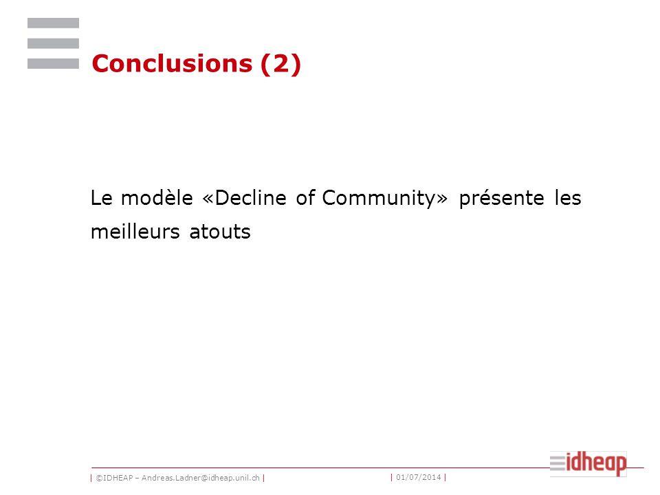 | ©IDHEAP – Andreas.Ladner@idheap.unil.ch | | 01/07/2014 | Conclusions (2) Le modèle «Decline of Community» présente les meilleurs atouts