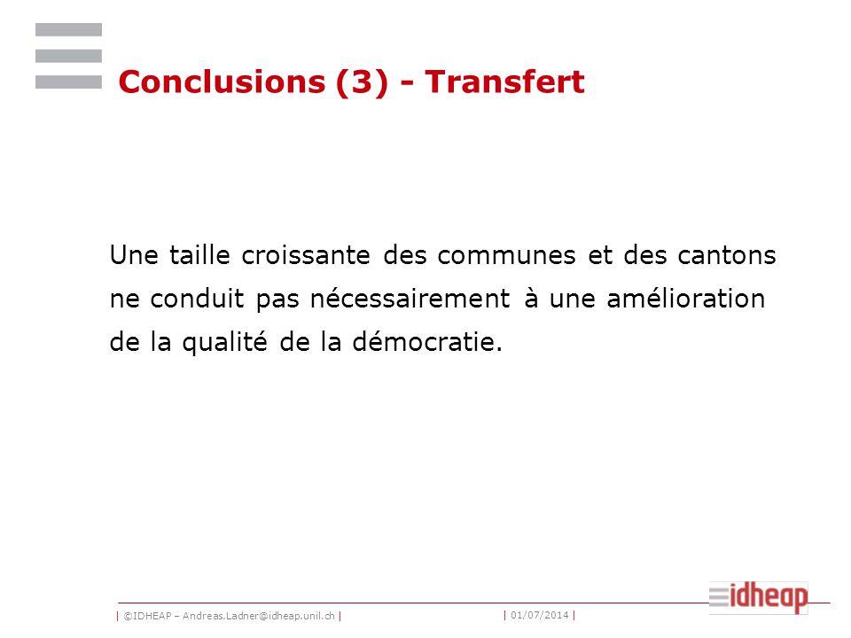 | ©IDHEAP – Andreas.Ladner@idheap.unil.ch | | 01/07/2014 | Conclusions (3) - Transfert Une taille croissante des communes et des cantons ne conduit pa