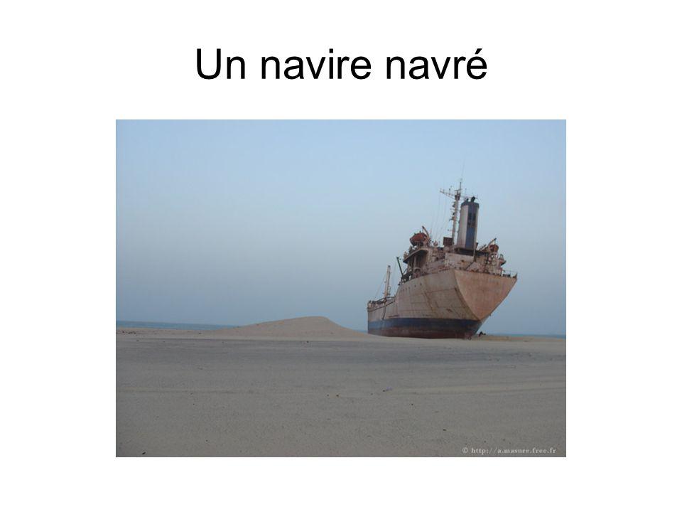 Un navire navré