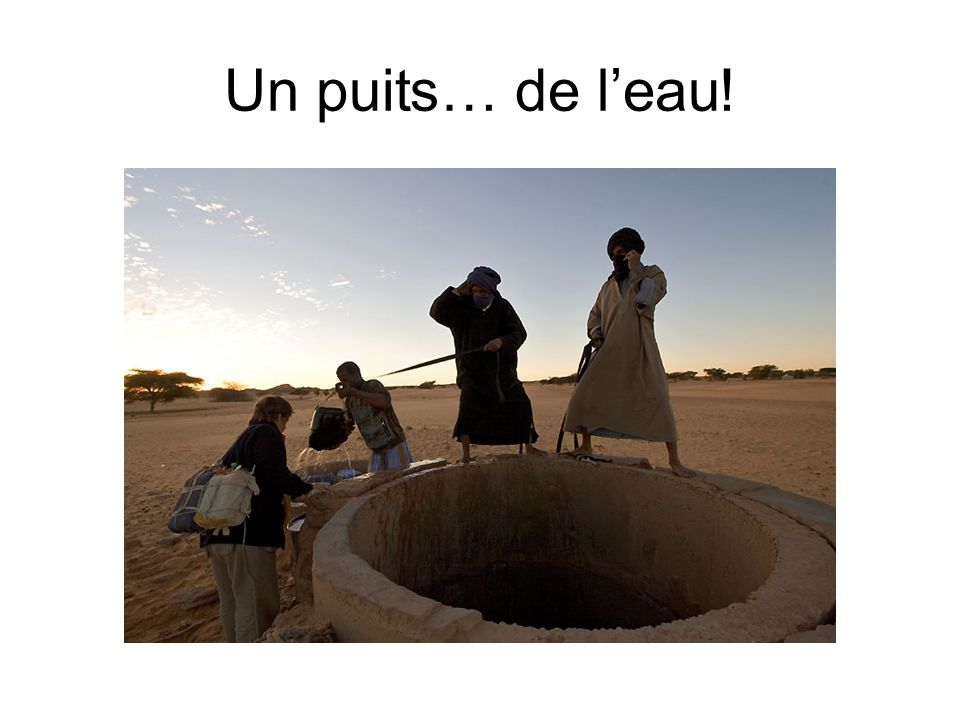 Un puits… de l'eau!
