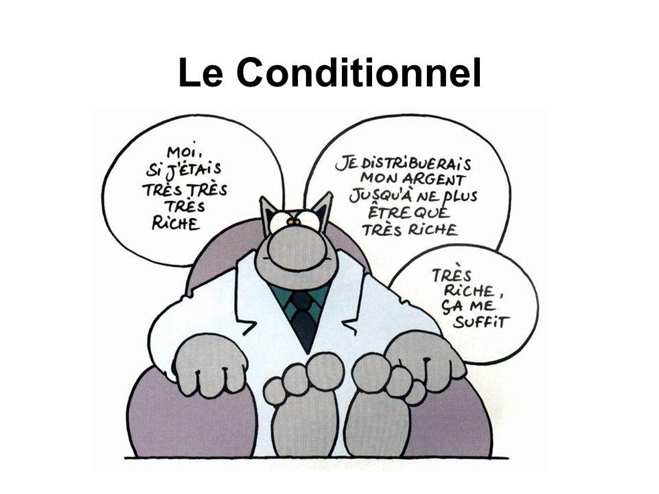 Le conditionnel Le Conditionnel