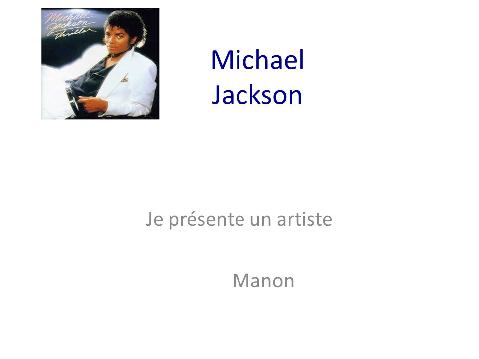 Michael Jackson Je présente un artiste Manon
