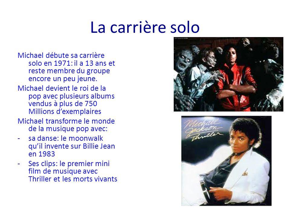 La carrière solo Michael débute sa carrière solo en 1971: il a 13 ans et reste membre du groupe encore un peu jeune. Michael devient le roi de la pop
