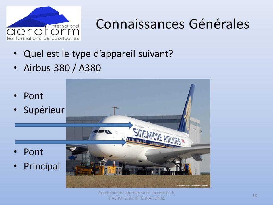 Connaissances Générales • Quel est le type d'appareil suivant? • Airbus 380 / A380 • Pont • Supérieur • Pont • Principal 18 Reproduction Interdite san