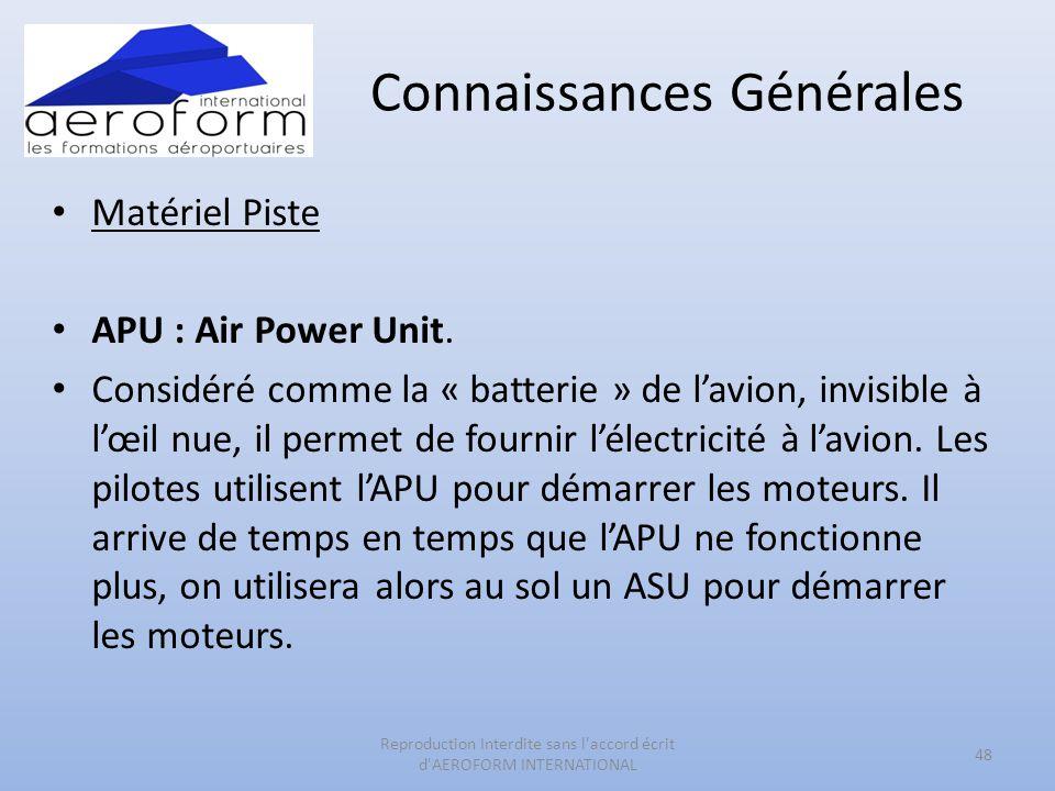 Connaissances Générales • Matériel Piste • APU : Air Power Unit. • Considéré comme la « batterie » de l'avion, invisible à l'œil nue, il permet de fou