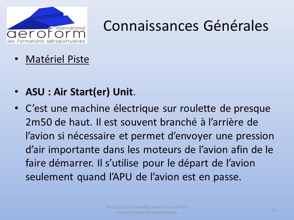 Connaissances Générales • Matériel Piste • ASU : Air Start(er) Unit. • C'est une machine électrique sur roulette de presque 2m50 de haut. Il est souve