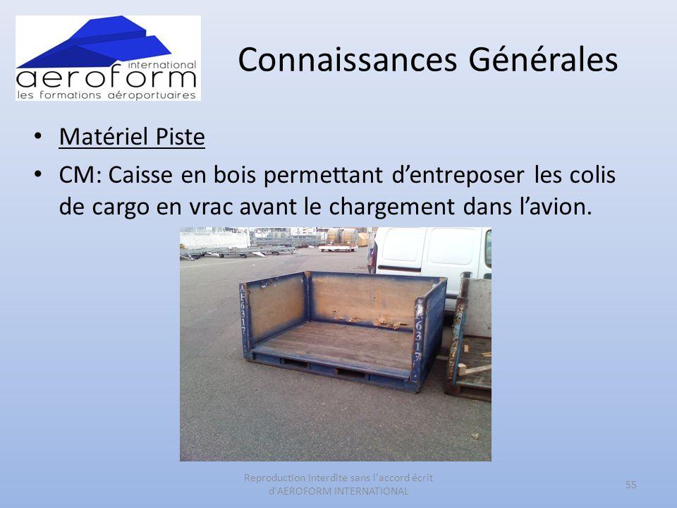 Connaissances Générales • Matériel Piste • CM: Caisse en bois permettant d'entreposer les colis de cargo en vrac avant le chargement dans l'avion. 55
