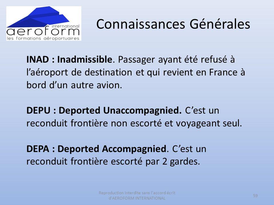 Connaissances Générales 59 Reproduction Interdite sans l'accord écrit d'AEROFORM INTERNATIONAL INAD : Inadmissible. Passager ayant été refusé à l'aéro