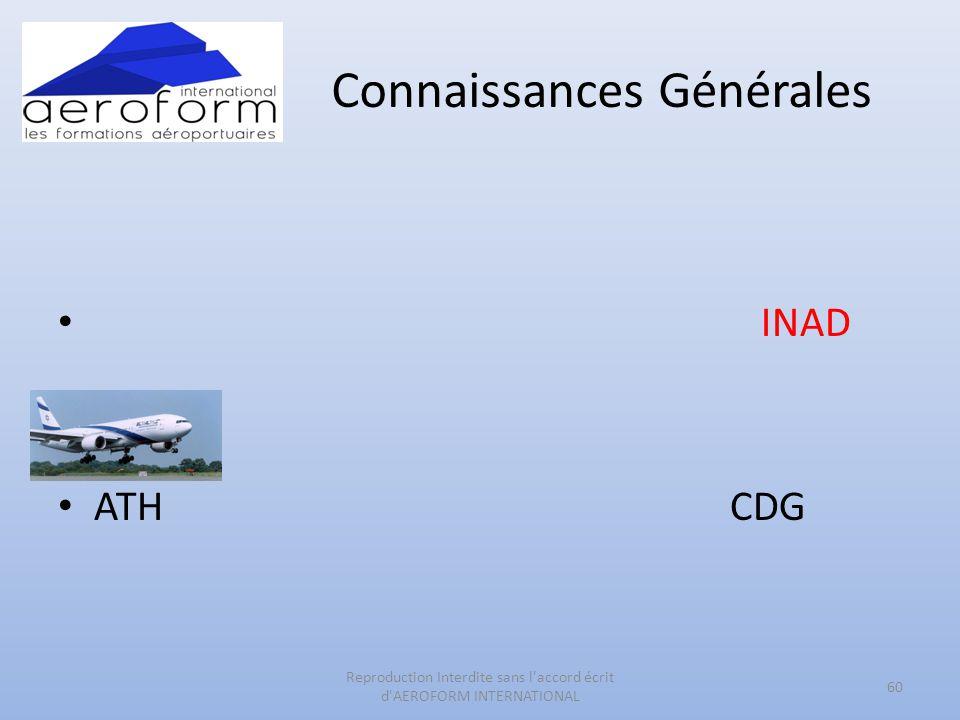 Connaissances Générales • INAD • ATHCDG 60 Reproduction Interdite sans l'accord écrit d'AEROFORM INTERNATIONAL