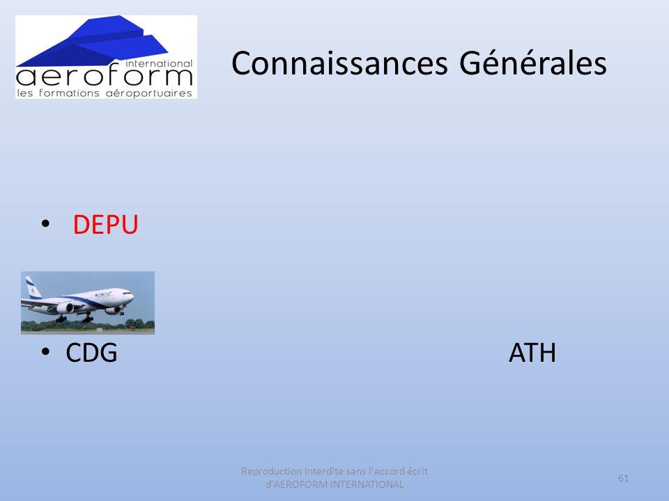Connaissances Générales • DEPU • CDGATH 61 Reproduction Interdite sans l'accord écrit d'AEROFORM INTERNATIONAL